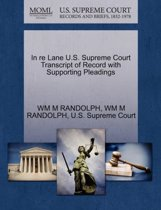 In Re Lane U.S. Supreme Court Transcript of Record with Supporting Pleadings