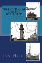 The Lighthouse and the Battleship