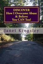Discover How I Overcame Abuse & Believe You Can Too!