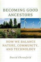 Becoming Good Ancestors