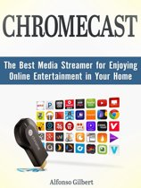 Chromecast: The Best Media Streamer for Enjoying Online Entertainment in Your Home