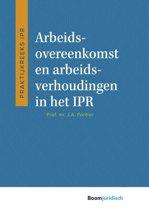 Praktijkreeks IPR - Arbeidsovereenkomst en arbeidsverhoudingen in het IPR