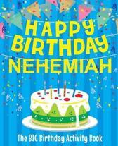 Happy Birthday Nehemiah - The Big Birthday Activity Book