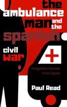 The Ambulance Man And The Spanish Civil War