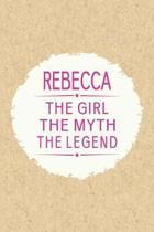 Rebecca the Girl the Myth the Legend