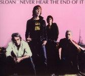 Sloan - Never Heard The End Of It