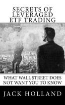 Secrets of Leveraged Etf Trading