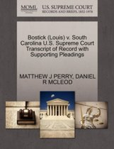 Bostick (Louis) V. South Carolina U.S. Supreme Court Transcript of Record with Supporting Pleadings