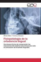Fisiopatologia de La Ortodoncia Lingual