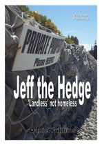 Jeff the Hedge: Landless Not Homeless