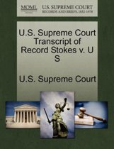 U.S. Supreme Court Transcript of Record Stokes V. U S
