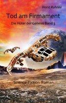 Tod am Firmament - Die Hüter der Genesis Band 3 - Science-Fiction-Roman