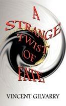 Strange Twist of Fate
