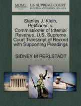 Stanley J. Klein, Petitioner, V. Commissioner of Internal Revenue. U.S. Supreme Court Transcript of Record with Supporting Pleadings