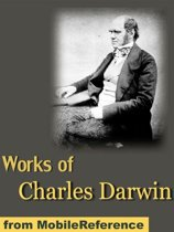 Works Of Charles Darwin: Incl. ''On The Origin Of Species'' (1st, 2nd, And 6th Editions) And 15 Other Books (Mobi Collected Works)