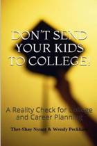 Don't Send Your Kids to College