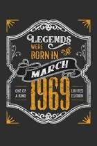 Legends Were Born in March 1969 One Of A Kind Limited Edition: Weekly 100 page 6 x 9 journal funny 50th Birthday milestone gift to jot down ideas and