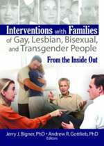 Interventions with Families of Gay, Lesbian, Bisexual, and Transgender People