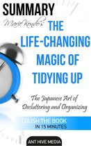 Marie Kondo's The Life Changing Magic of Tidying Up: The Japanese Art of Decluttering and Organizing | Summary