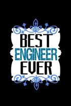 Best engineer ever: Notebook - Journal - Diary - 110 Lined pages - 6 x 9 in - 15.24 x 22.86 cm - Doodle Book - Funny Great Gift