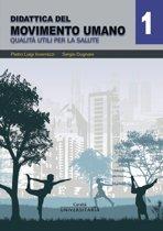DIDATTICA DEL MOVIMENTO UMANO VOL.1