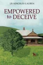 Empowered to Deceive