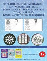 Papier Schneeflocken (28 Schneeflockenvorlagen - einfache bis mittlere Schwierigkeitsgrade, lustige DIY-Kunst und Bastelaktivit ten f r Kinder)