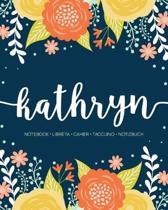 Kathryn: Notebook - Libreta - Cahier - Taccuino - Notizbuch: 110 pages paginas seiten pagine: Modern Florals First Name Noteboo