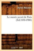 Le Mus e Secret de Paris ( d.1850-1900)
