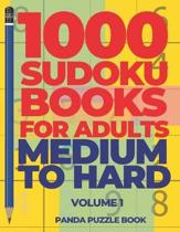 1000 Sudoku Books For Adults Medium To Hard - Volume 1: Brain Games for Adults - Logic Games For Adults