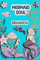 Mermaid Soul Branden