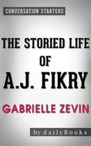 The Storied Life of A. J. Fikry: by Gabrielle Zevin   Conversation Starters