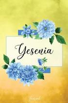 Yesenia Journal: Blue Dahlia Flowers Personalized Name Journal/Notebook/Diary - Lined 6 x 9-inch size with 120 pages