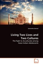Living Two Lives and Two Cultures