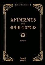Animismus Und Spiritismus Band 2