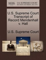 U.S. Supreme Court Transcript of Record Mendenhall V. Hall