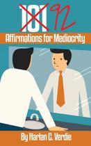 92 Affirmations for Mediocrity