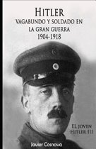 Hitler, Vagabundo y Soldado En La Gran Guerra