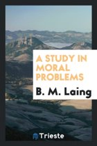 A Study in Moral Problems