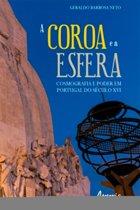 A Coroa e a Esfera: Cosmografia e Poder em Portugal do Século XVI
