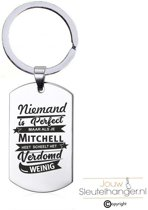Niemand Is Perfect - Mitchell - RVS Sleutelhanger