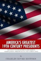 America's Greatest 19th Century Presidents