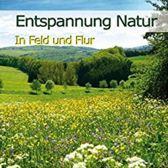 Dingler, K: Entspannung Natur - In Feld und Flur