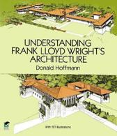 Understanding Frank Lloyd Wright's Architecture