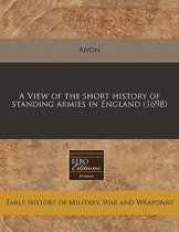 A View of the Short History of Standing Armies in England (1698)