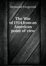 The War of 1914 from an American Point of View