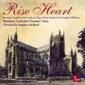 Rise Heart: Romantic English Choral Works