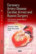 Coronary Artery Disease, Cardiac Arrest & Bypass Surgery