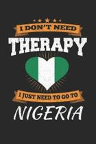 I Don't Need Therapy I Just Need To Go To Nigeria