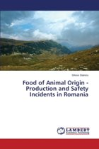 Food of Animal Origin - Production and Safety Incidents in Romania